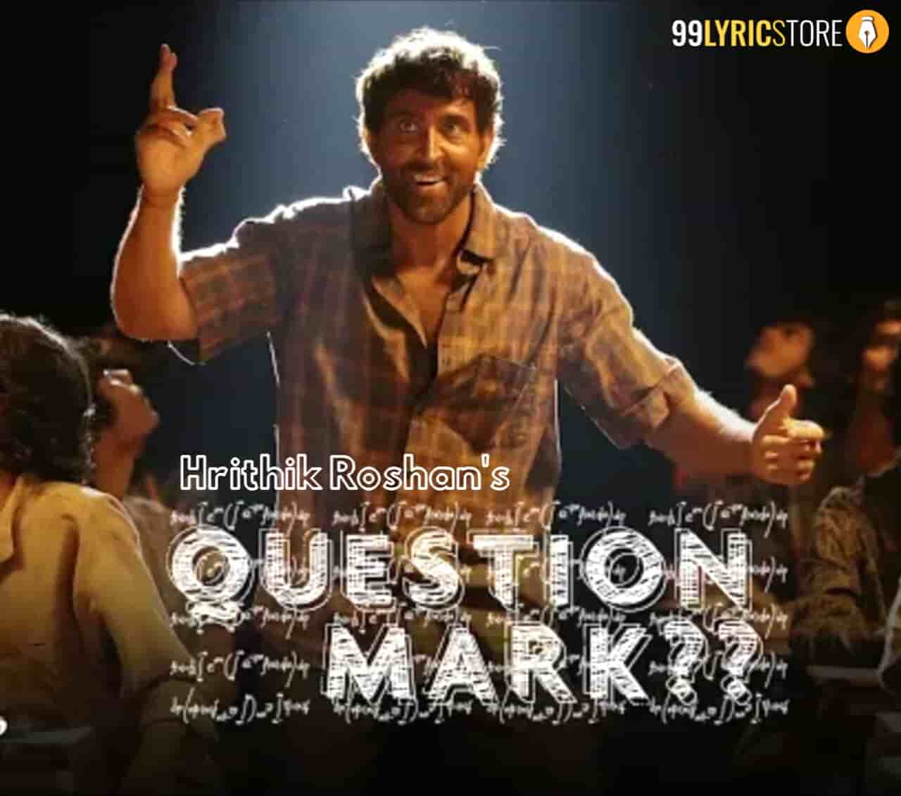 Question Mark Hindi Song Sung by Hrithik Roshan Himself.