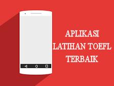 Aplikasi Untuk Latihan Toefl Dari Smartphone Kamu