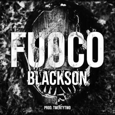 Blackson - FUOCO (Prod. By TwentyTwo Beatz - Official Music Video)