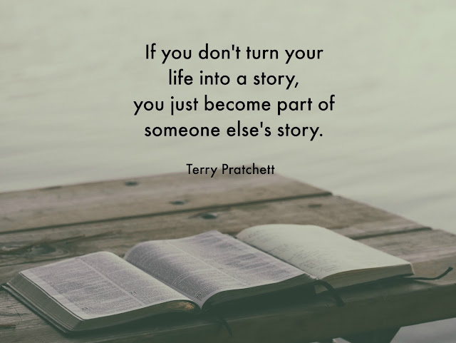 if you don't turn your life into a story