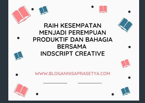 Raih Kesempatan Menjadi Perempuan Produktif Dan Bahagia Bersama Indscript Creative