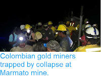 https://sciencythoughts.blogspot.com/2018/04/colombian-gold-miners-trapped-by.html