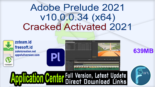 Adobe Prelude 2021 v10.0.0.34 (x64) Cracked Activated 2021