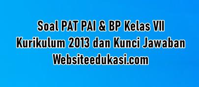 Soal Pat Pai Kelas 7 K13 Dan Kunci Jawaban Websiteedukasi Com