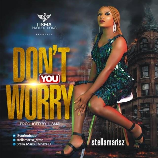 Music: Stellamaris – Don't You Worry (Prod. by Lisma)