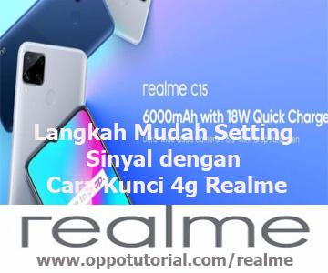 Langkah Mudah Setting Sinyal dengan Cara Kunci 4g Realme