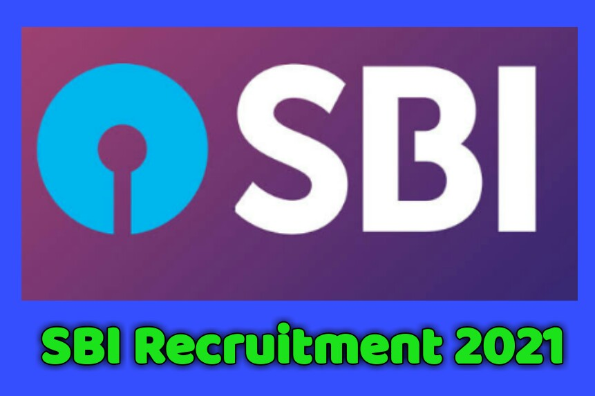 State Bank Of India (SBI) Recruitment 2021: