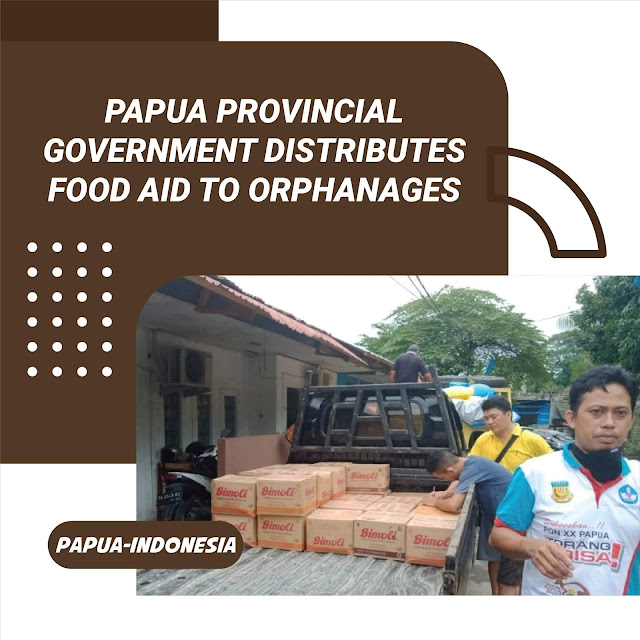Papua Provincial Government Distributes Food Aid to Orphanages