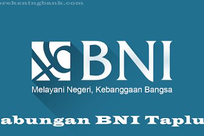 Cara Dan Syarat Membuka Rekening Tabungan BNI Taplus