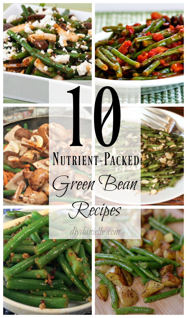 10 Nutrient-Packed Green Bean Recipes You'll LOVE.