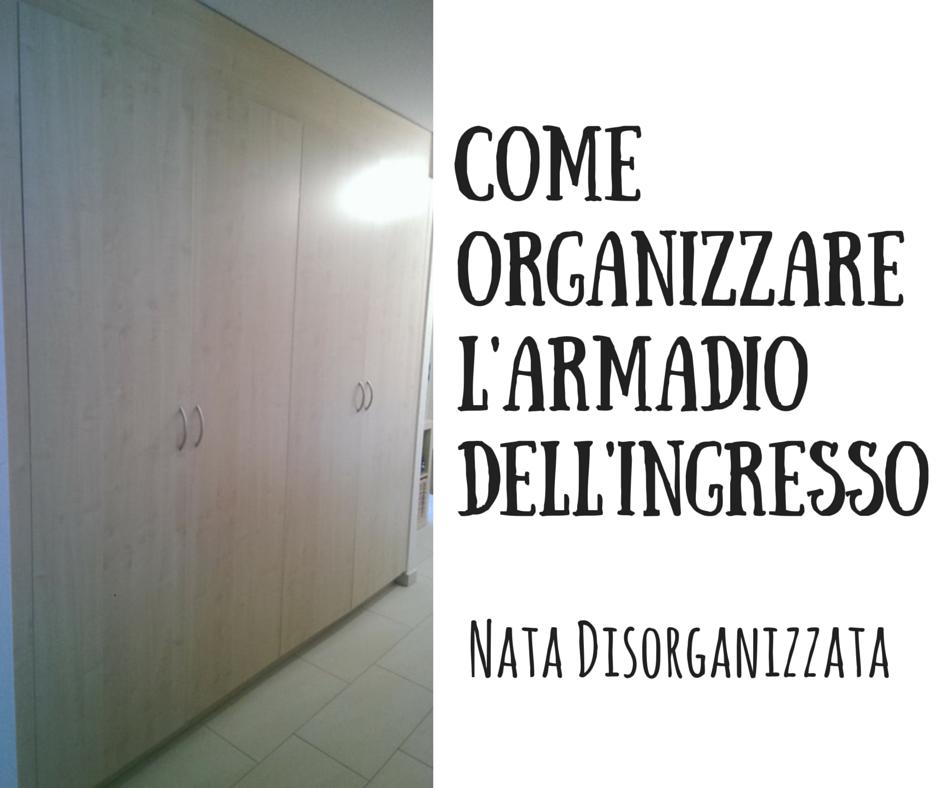Nata disorganizzata come organizzare l 39 armadio dell 39 ingresso - Armadio ingresso ikea ...