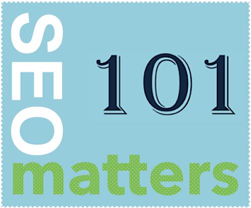 SEO Matters 101
