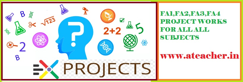 ALL SUBJECTS PROJECT WORKS FOR FA1,FA2,FA3,FA4 FOR 6th CLASS TO 10th CLASSES