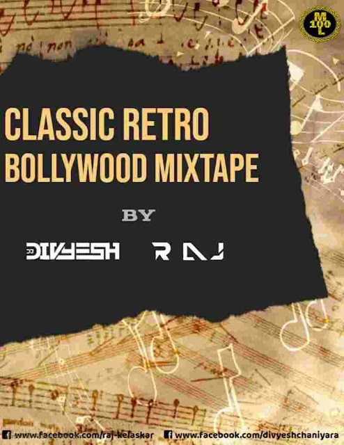 Classic Retro Bollywood Mixtape Dj Divyesh Dj Raj