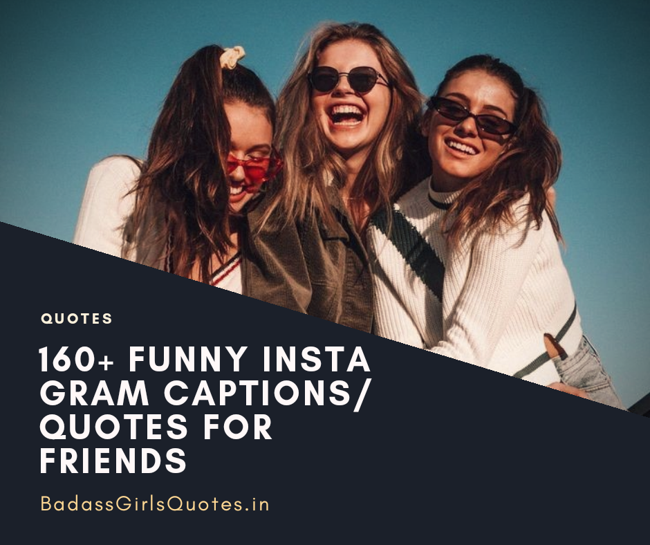 Friendship Quotes, Quotes for best friends, Friendship captions for Instagram, Best Friends Quotes