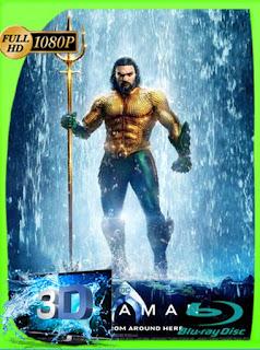 Aquaman (2018) 3D SBS [1080p] Latino [GoogleDrive] SilvestreHD