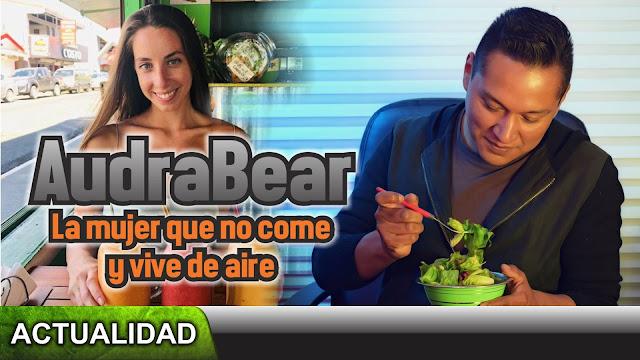 AudraBear: La mujer que dice alimentarse del aire