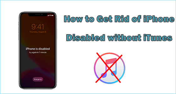get rid of disabled iPhone without iTunes