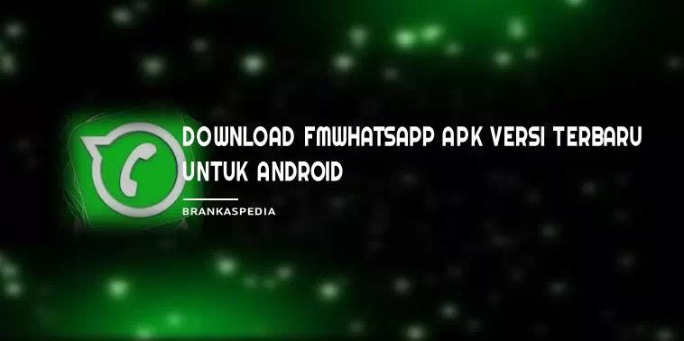 Download FMWhatsapp Apk Versi Terbaru (8.65)
