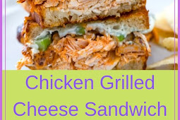 Chicken Grilled Cheese Sandwich