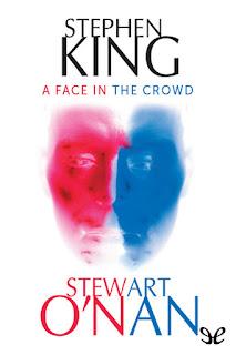 A Face in the Crowd - Stephen King - Stewart O'nan
