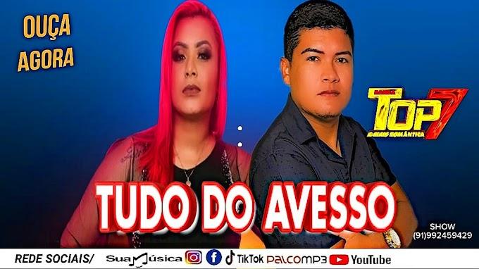 TUDO DO AVESSO - BANDA TOP 7