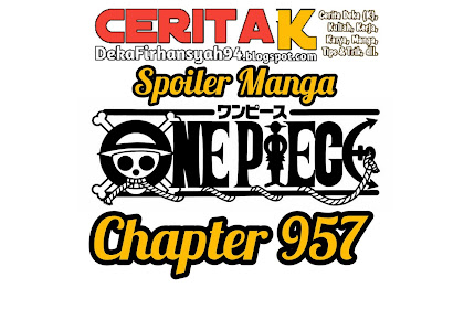 Spoiler Manga One Piece Chapter 957, Bounty Para Yonkou Terungkap