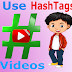 Using HashTags in Youtube VIdeos