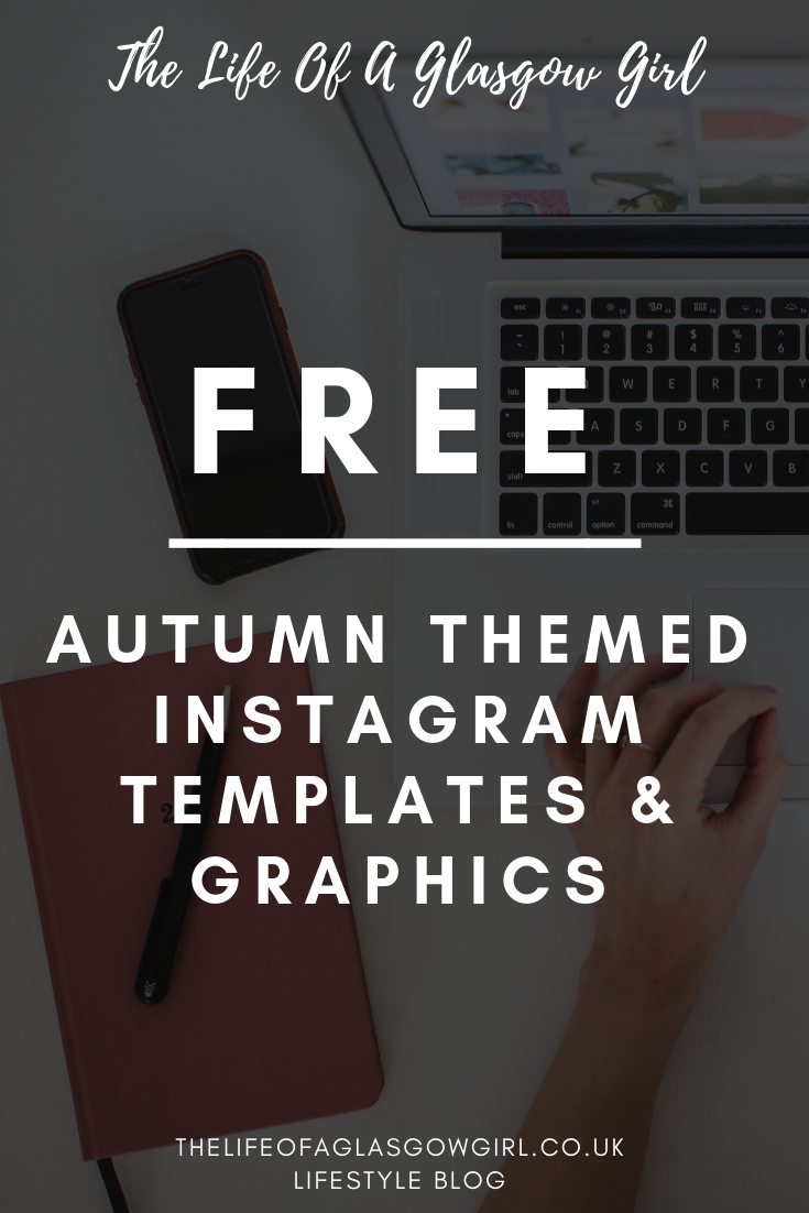 Pinterest graphic for free autumn themed instagram templates and graphics blog post by thelifeofaglasgowgirl.co.uk