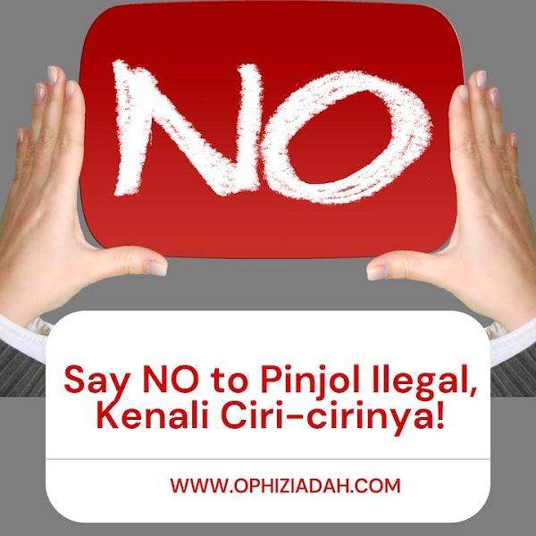 Say NO to Pinjol Ilegal, Kenali Ciri-Cirinya!