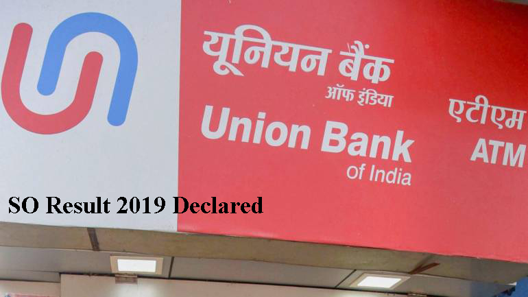 Union Bank of India SO Result 2019 declared, interview round