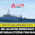 OPERATION SAMUDRA SETU: INS JALASHWA BRINGS BACK 687 INDIAN CITIZENS FROM IRAN