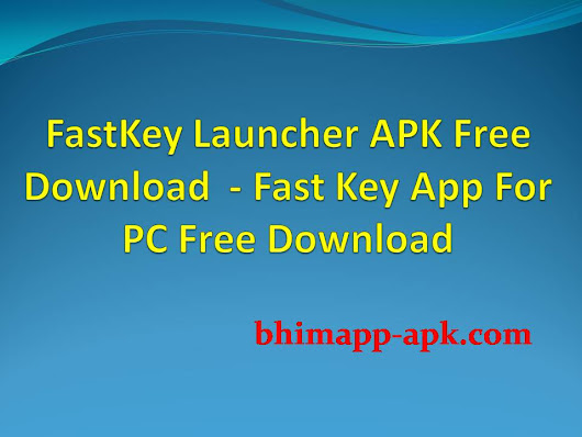 FastKey Launcher APK Free Download  | Fast Key App For PC Free Download |  ~ BHIM app Apk - Download BHIM App For Android (Direct Download Link)