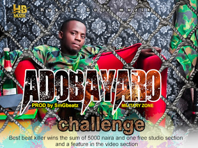 "PARTICIPATE NOW!! Hustle Boiz Music lunches ""Adobayaro"" Challenge, Goodies To Be Won"