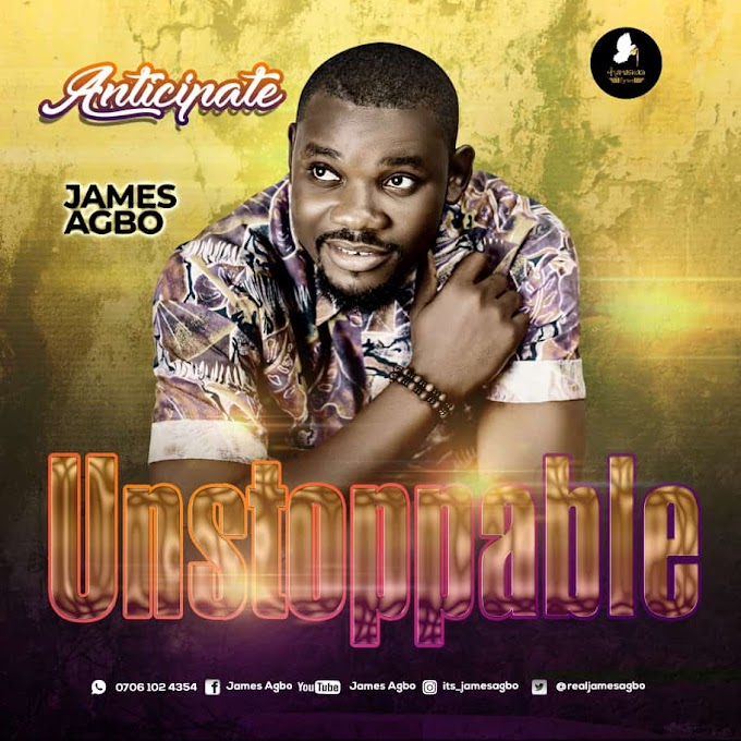 Music: James Agbo - Unstoppable