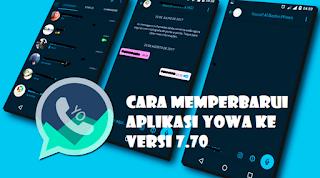 Cara Perbarui Aplikasi YoWhatsApp ke Versi 7.70