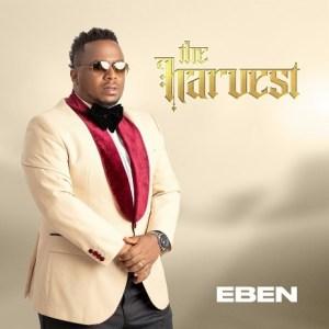 DOWNLOAD: Eben - Yahweh [Mp3, Lyrics & Video]