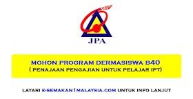 Permohonan Program Dermasiswa B40 (Penajaan Pengajian Untuk Pelajar IPT)