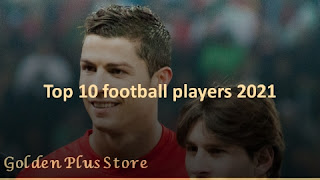 Top 10 best soccer players in the world in 2021