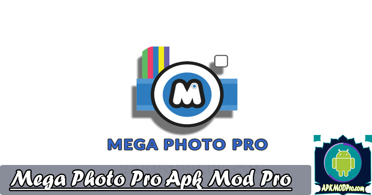 Download Mega Photo Pro Mod Apk 1.6.2 [Gratis] Terbaru 2020