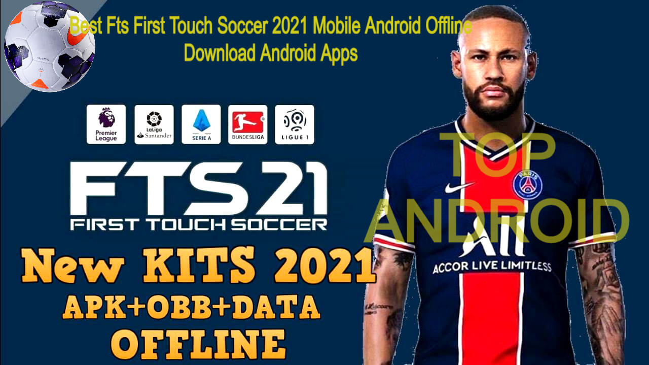 best fts first touch soccer 2021 mobile android offline download android apps games best fts first touch soccer 2021 mobile