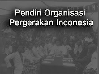 Tokoh Pendiri Organisasi Pergerakan Indonesia