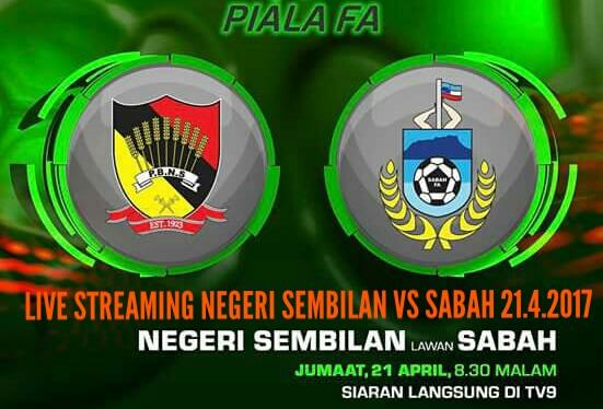 Live Streaming Negeri Sembilan vs Sabah 21.4.2017 Piala FA