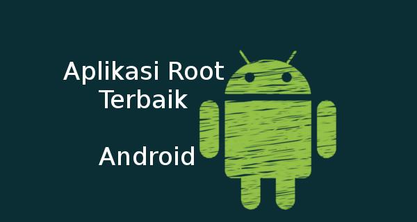 5 Aplikasi Root Terbaik Android