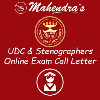 ESIC | UDC & Stenographers | Online Exam Call Letter