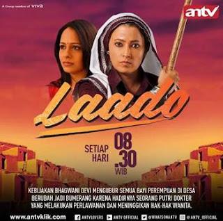 Sinopsis Laado ANTV Episode 11 - Kamis 1 Februari 2018