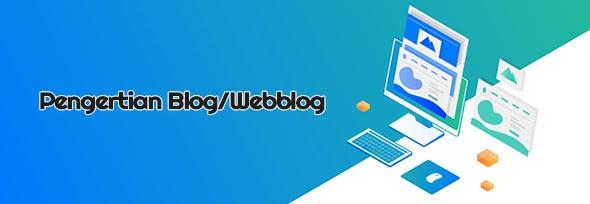 Pengertian Blog Atau Weblog