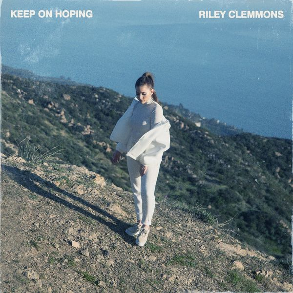 Riley Clemmons – Keep On Hoping (Single) 2021 (Exclusivo WC)