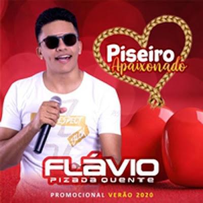 Flávio Pizada Quente - Piseiro Apaixonado - Verão - 2020
