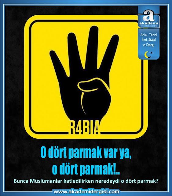 O dört parmak var ya, o dört parmak! (Rabia işareti)